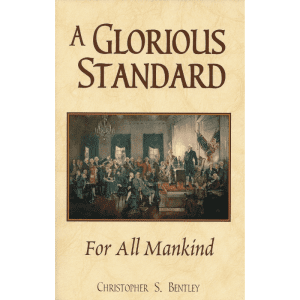 A Glorious Standard for All Mankind