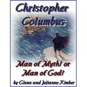 Christopher Columbus – Man of Myth? or Man of God?